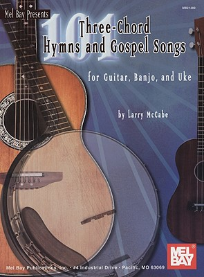 101 Three-Chord Songs for Hymns and Gospel By McCabe, Larry